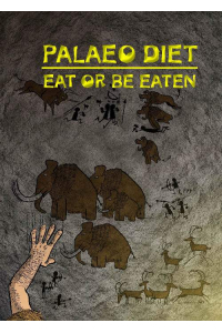 Palaeo Diet: Eat or Be Eaten book