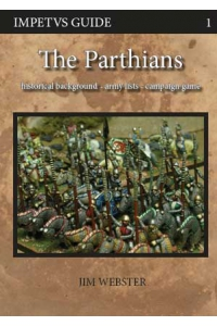 The Parthians; historical background - army lists - campaign